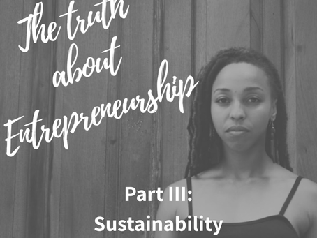The Truth About Entrepreneurship Part III: Sustainability