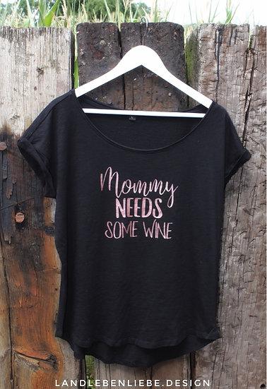 MOMMY NEEDS SOME WINE