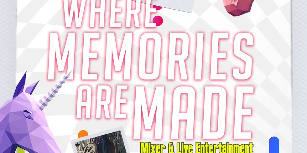 Where Memories Are Made: Mixer and Live Entertainment