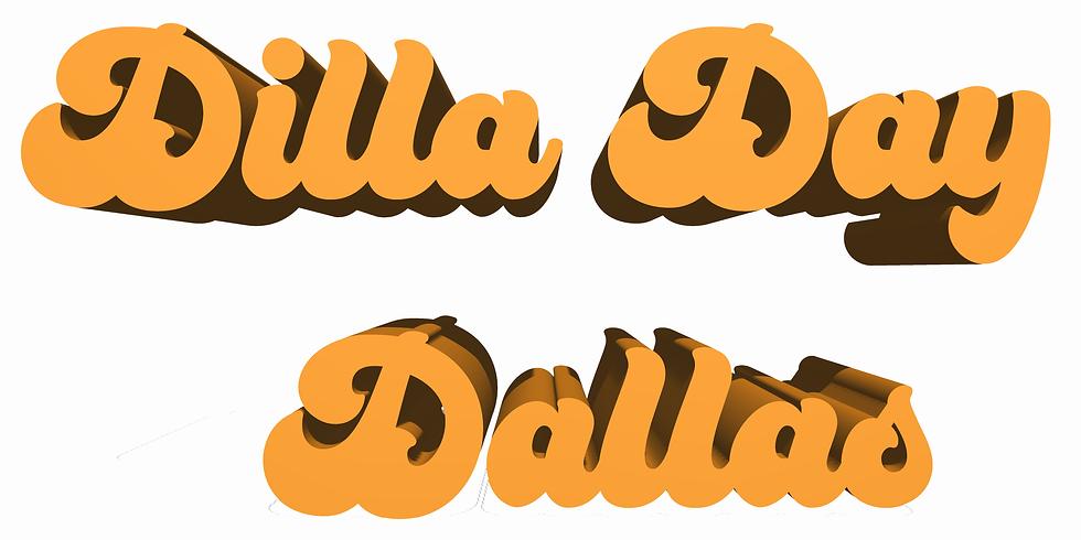Dilla Day Dallas