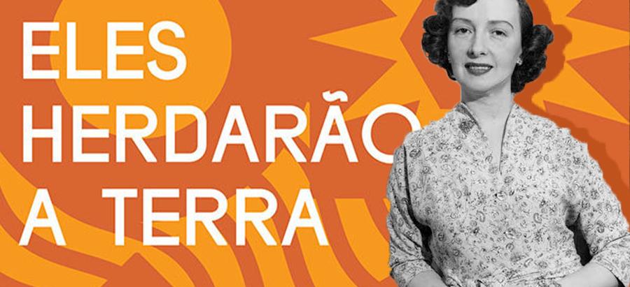 """Resenha: """"Eles Herdarão a Terra"""" de Dinah Silveira de Queiroz"""