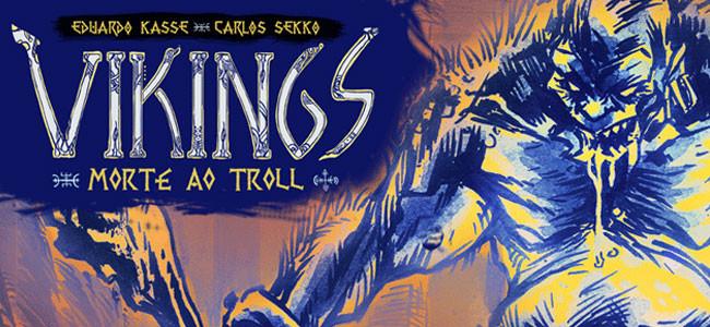 """Resenha: """"Vikings - Morte ao Troll"""" de Eduardo Kasse e Carlos Sekko"""