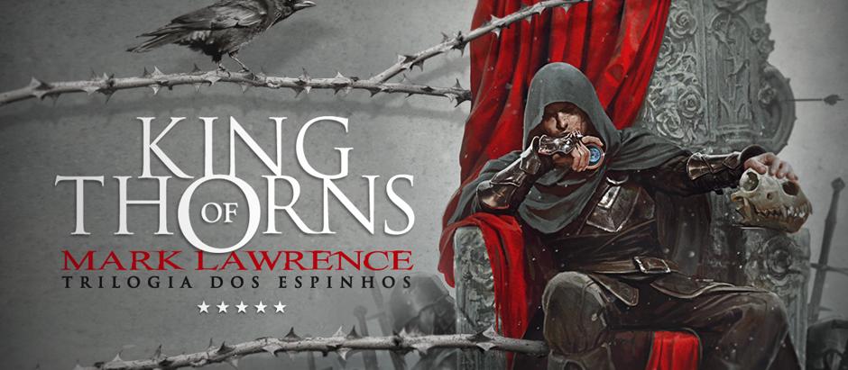 """Resenha: """"King of Thorns"""" (Trilogia dos Espinhos vol. 2) de Mark Lawrence"""