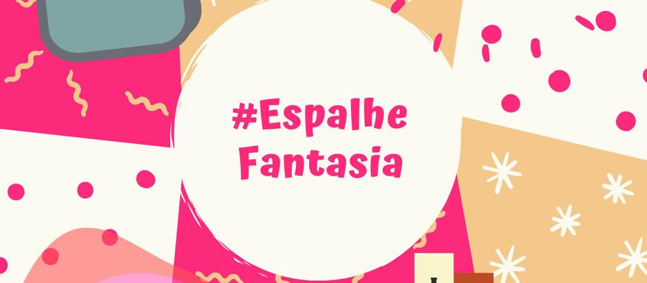 Início da campanha #EspalheFantasia