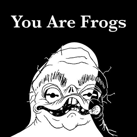 You Are Frogs thumbnail