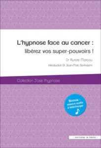 L'hypnose pour libérer vos super-pouvoirs face au cancer