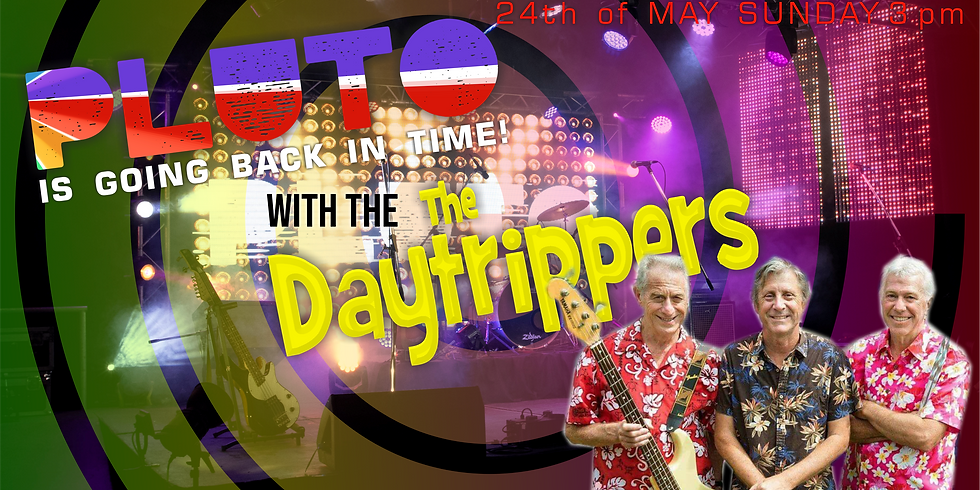 The Day Trippers Live At Pluto