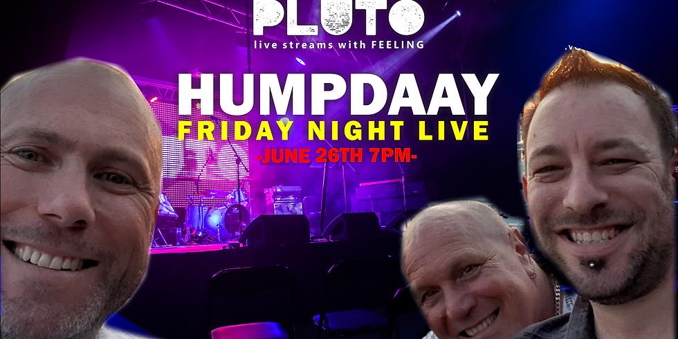 Humpdaay Friday Night Live
