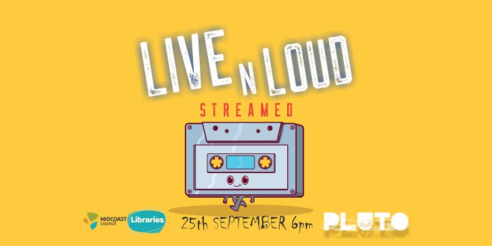 Live N Loud STREAMED