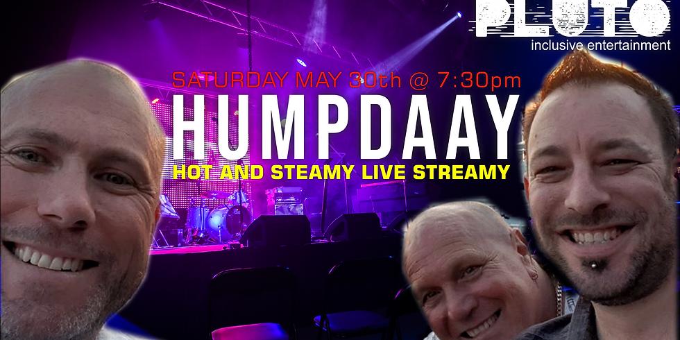 Humpadaay Hot Steamy Live And Streamy