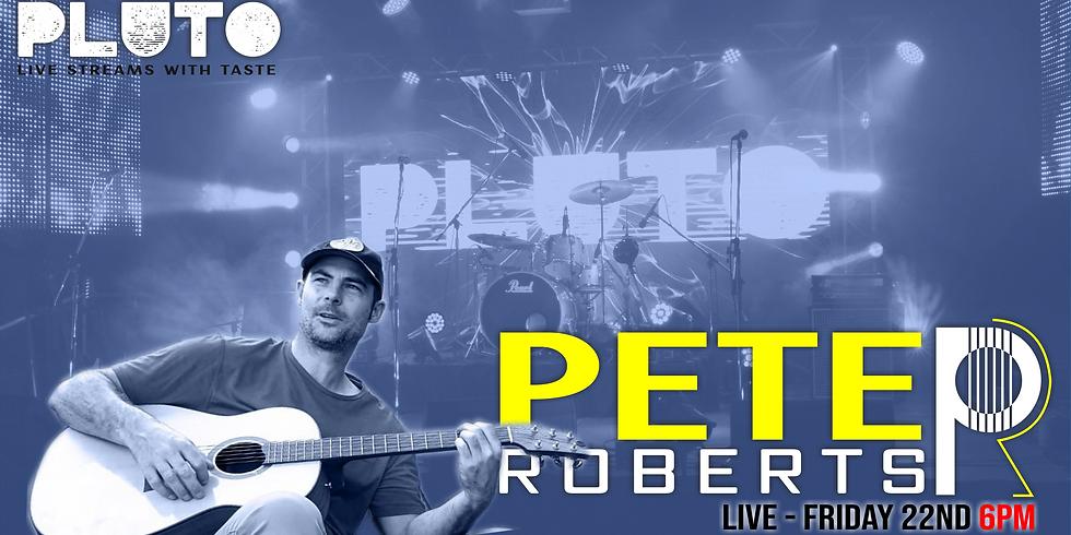 Pete Roberts Live @Pluto