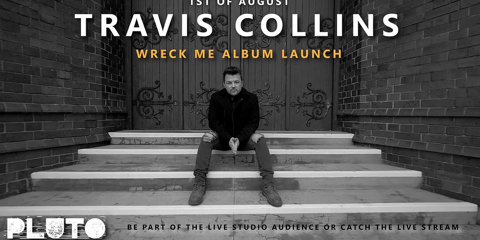 "Travis Collins ""Wreck Me"" Album Launch"