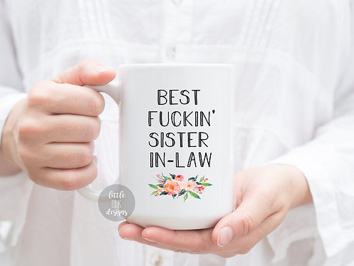Gift for Sister In Law Birthday Wedding Day - Best F*ckin' Sister-In-Law Wedding
