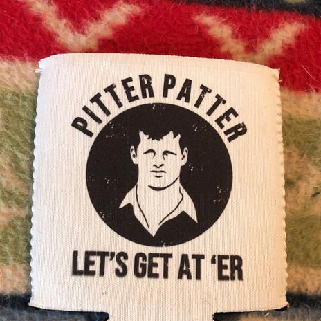 Pitter Patter Let's Get At 'Er