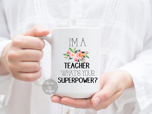 School Teacher Appreciation Gift Ideas - I'm a Teacher what's Your Superpower Mu
