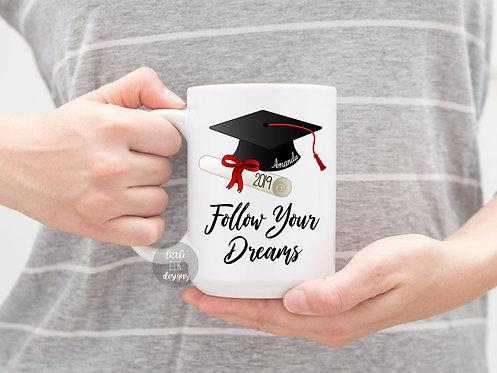 Personalized Graduation Mug, Follow Your Dreams Graduation Mug , Personalized Gr