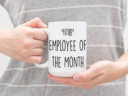 Future Employee Of The Month 15 oz Coffee Mug