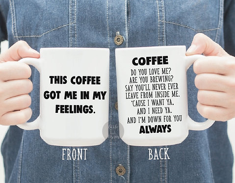 This Coffee Got Me In My Feelings Music Lyric 15 oz Coffee Mug