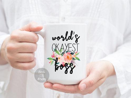 World's Okayest Boss Mug Manager Mug Gift Supervisor Mug Gift for Boss Gift for