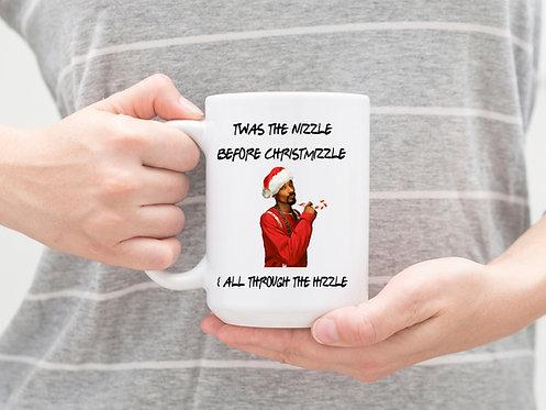 Twas The Nizzle Before Christmizzle 15 oz Coffee Mug