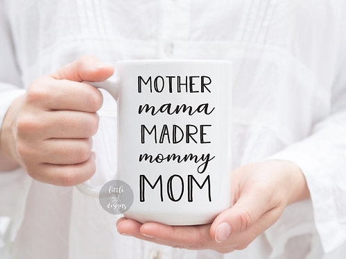 Mother Mama Madre Mommy Mom 15 oz Coffee Mug