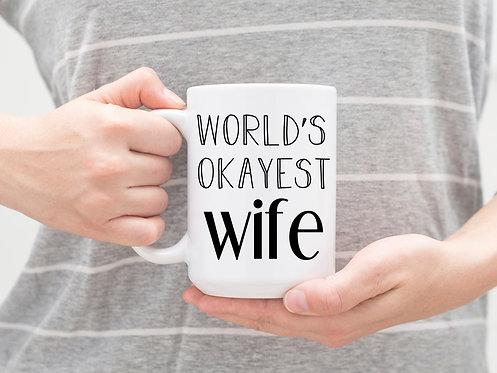 Worlds Okayest Wife 15 oz Coffee Mug