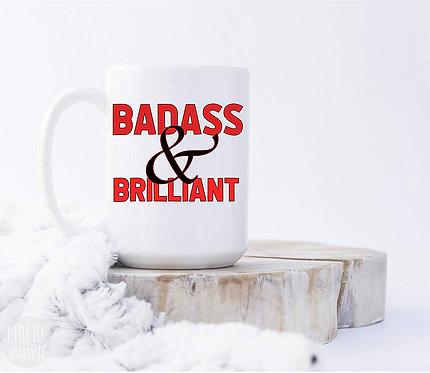Badass And Brilliant 15 oz Coffee Mug