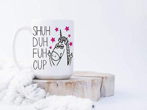 Shuh Duh Fuh Cup Unicorn Flipping You Off 15 oz Coffee Mug