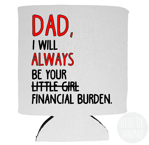 fathers gift from daughters under 10 dollars dad I will always be your little girl financial burden