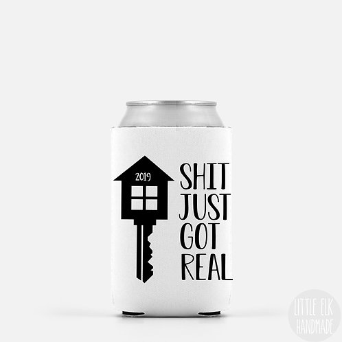 shit just got real new home housewarming gift can cooler koozie