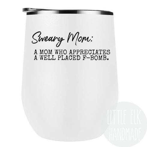 Sweary Mom Wine Tumbler