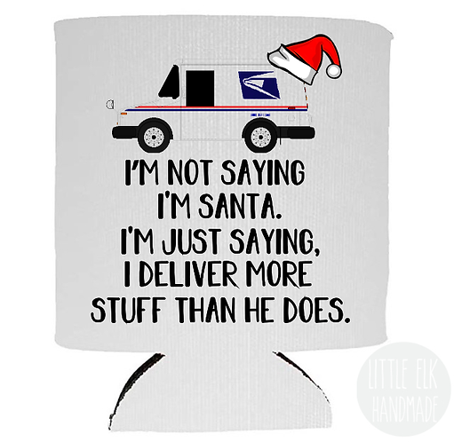 Mailman Postal Worker I'm Not Saying I'm Santa. - Beer Can Cooler for 12 oz Cans