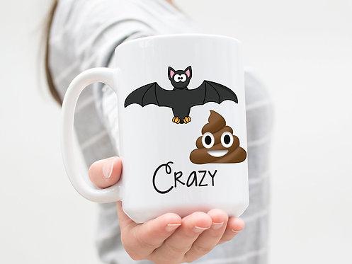 Bat Shit Crazy 15 oz Coffee Mug