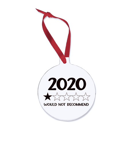 2020 Would Not Recommend Christmas Ornament