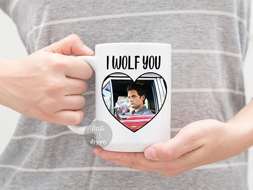Joe Goldberg I Wolf You 15 oz Coffee Mug