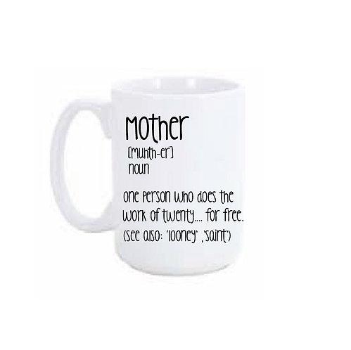 Mother Definition 15 oz Coffee Mug