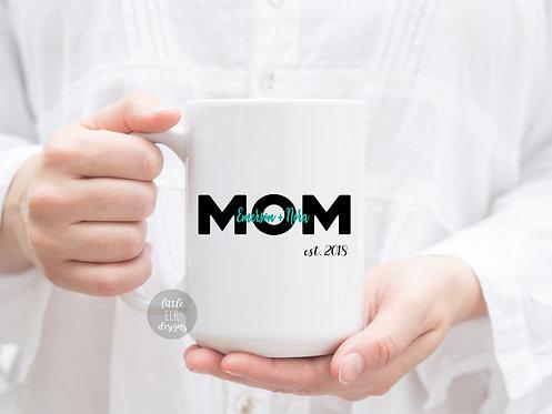 Mom Established 2020 15 oz Coffee Mug Personzlize Year Mom Gift