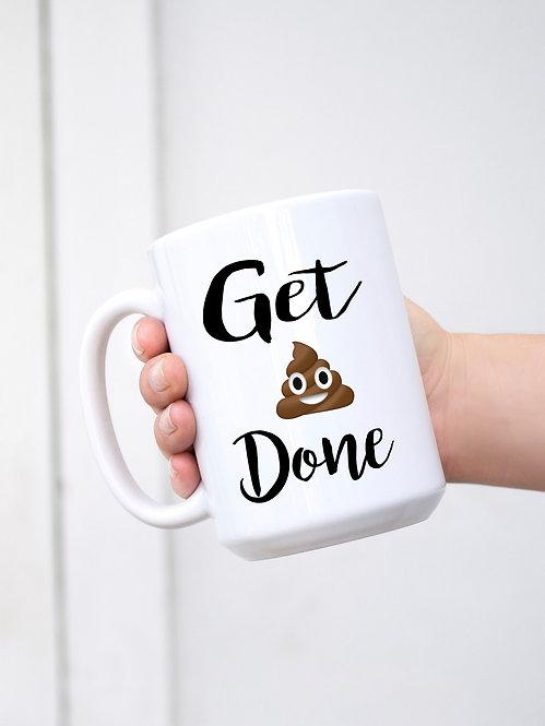 Get Shit Done 15 oz Coffee Mug