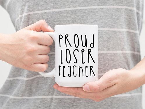 proud loser teacher coffee mug