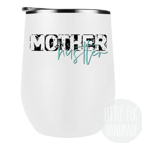 Mother Hustler Wine Tumbler