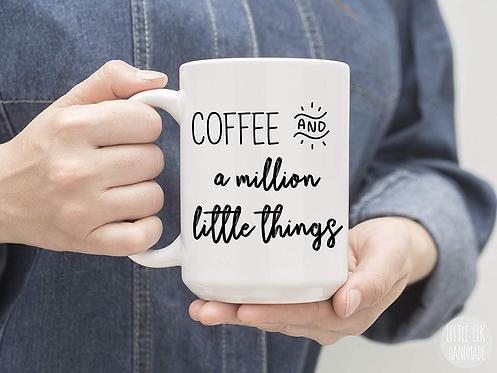 Coffee And A Million Little Things 15 oz Coffee Mug