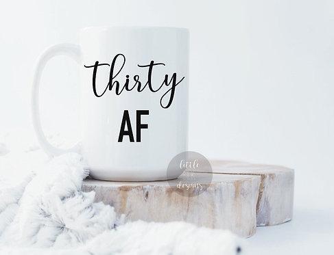 30 As F*ck 15 oz Coffee Mug