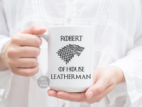 Personalized Name Mug Gift GOT Mug - Robert of House Leatherman Custom Name Coff