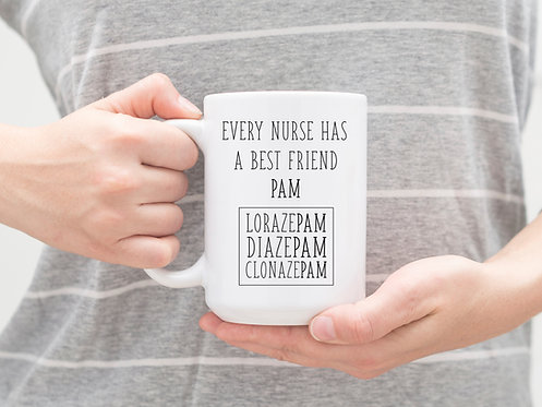 Every Nurse Has A Best Friend Pam 15 oz Coffee Mug