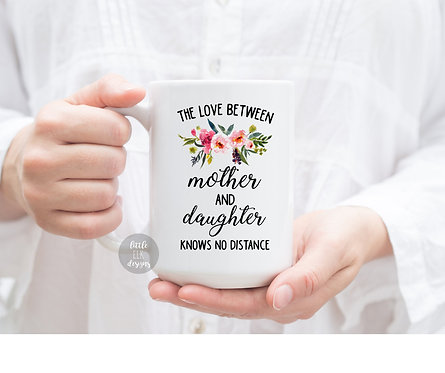 Mothers Day Gift Mug From Daughter- The Love Between Mother and Daughter Knows N