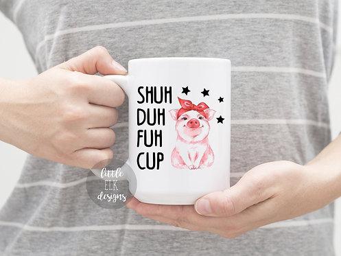 Shuh Duh Fuh Cup Pig 15 oz Coffee Mug