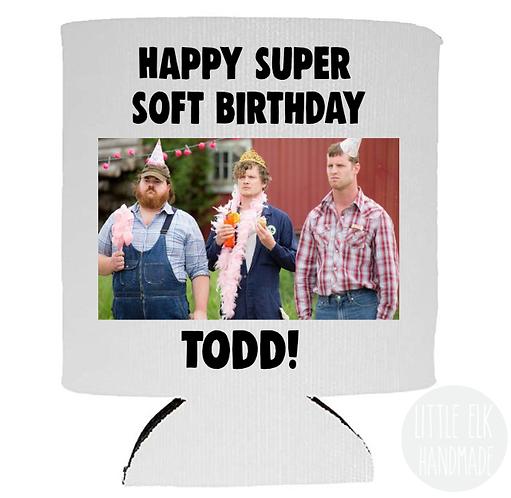 Letterkenny Happy Super Soft Birthday Personalized name koozie