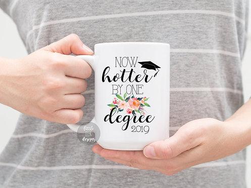 Graduation Mug, Now Hotter By One Degree  , Personalized Graduate Gift, Graduati