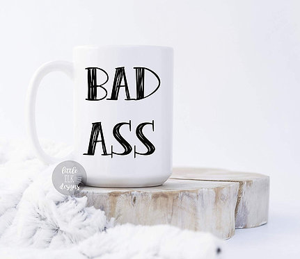 Bad Ass - 15 oz Coffee Mug
