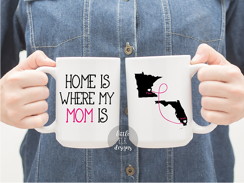 Custom Home is Where Mom is Personalized State Mug